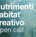 Nutrimenti_habitat creativo. Bando per residenza d'artisti in Umbria
