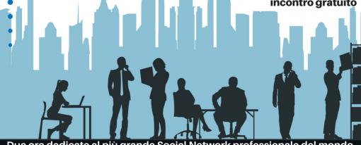 Linkedin per cercare lavoro: Tips & Tricks per comunicare online la tua professionalità