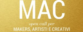 MAC – Call per makers, artisti e creativi