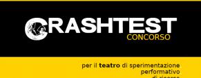 Concorso CrashTest per il teatro di sperimentazione, performativo, di ricerca, legato al contemporaneo.