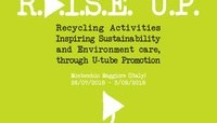 "R.A.I.S.E. U.P. – ""Recycling Activities Inspiring Sustainability and Environment-care, through U-tube Promotion"