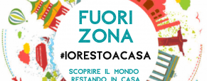 FuoriZona #iorestoacasa n.3: formazione, lavoro e curiosità dal mondo